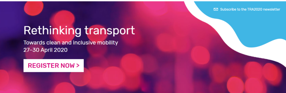 Transport Research Arena -TRA2020: Rethinking transport Towards clean and inclusive mobility 27–30 April 2020