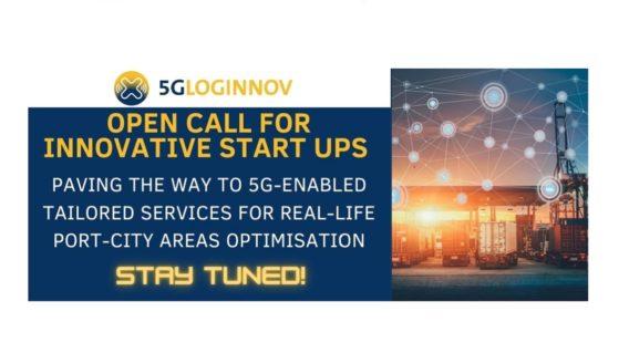 Open Call for Innovative Start Ups | 5G-LOGINNOV